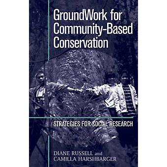 Groundwork for Community-based Conservation - Strategies for Social Re