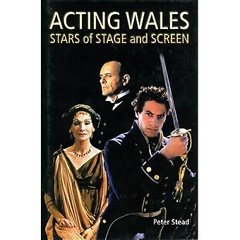 Acting Wales: Stars of Stage and Screen