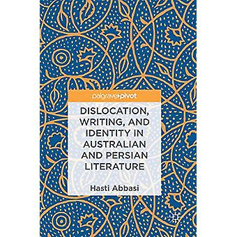 Dislocation - Writing - and Identity in Australian and Persian Litera