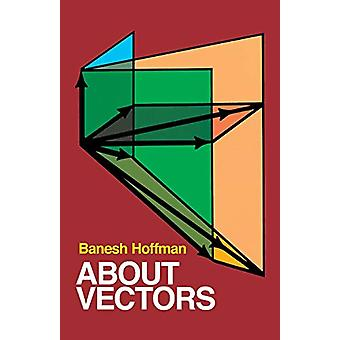About Vectors by Banesh Hoffmann - 9780486604893 Book