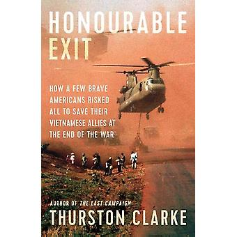 Honourable Exit - how a few brave Americans risked all to save their V
