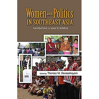 Women and Politics in Southeast Asia - Navigating a Man's World by The