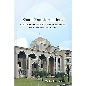 Sharia Transformations - Cultural Politics and the Rebranding of an Is