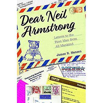 Kära Neil Armstrong - Brev till den första mannen från hela mänskligheten av Jam
