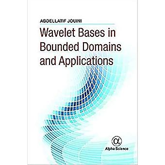 Wavelet Bases in Bounded Domains and Applications by Abdellatif Jouin