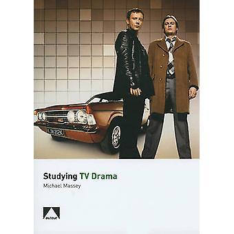 Studying TV Drama by Michael Massey - 9781906733049 Book