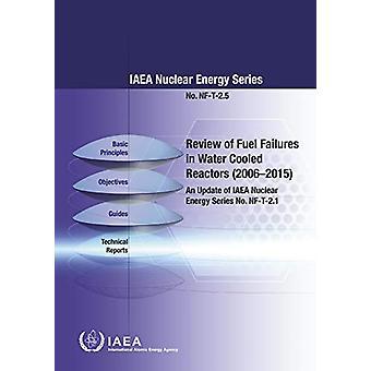 Examen des défaillances de combustible dans les réacteurs refroidis à l'eau (2006-2015) - An Upda