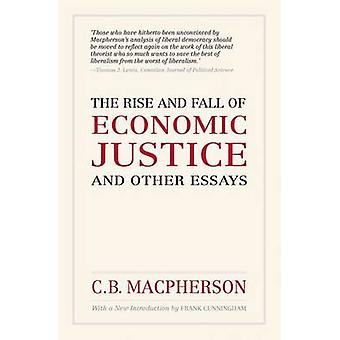 Rise and Fall of Economic Justice and Other Essays (Re-issue) by C. B