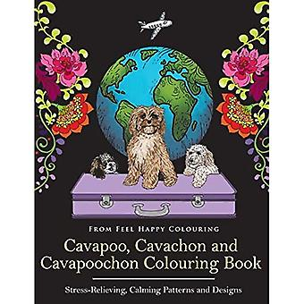 Cavapoo, Cavachon and Cavapoochon Colouring Book: Fun Cavapoo, Cavachon and Cavapoochon Coloring Book for Adults and Kids 10+