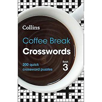 Coffee Break Crosswords Book 3: 200 quick crossword puzzles