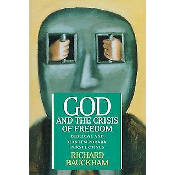 Dio e la crisi della libertà - Prospettive bibliche e contemporanee