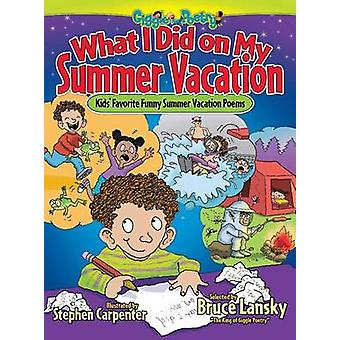 What I Did on My Summer Vacation - Kids' Favorite Funny Summer Vacatio