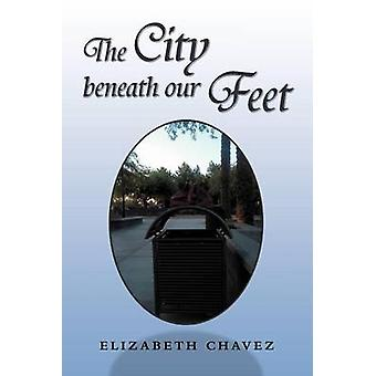 The City Beneath Our Feet - A Collection of Stories and Pictures by El