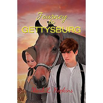 Journey to Gettysburg by Mark L Hopkins - 9781634172998 Book