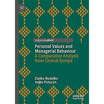 Personal Values and Managerial Behaviour - A Comparative Analysis from