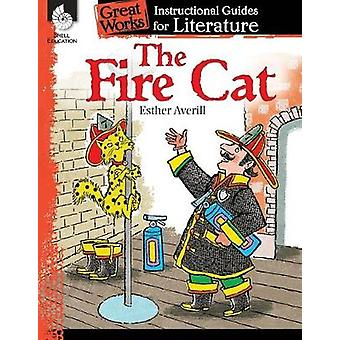 The Fire Cat An Instructional Guide for Literature Great Works