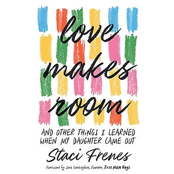 Love Makes Room by Staci & Frenes