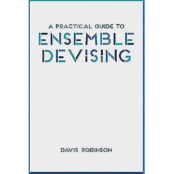 En praktisk guide till Ensemble Devising av Robinson & Davis