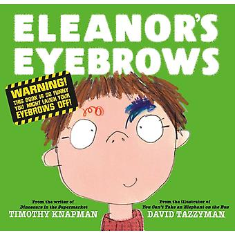Eleanors Eyebrows by Timothy Knapman