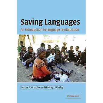 Saving Languages  An Introduction to Language Revitalization by Lenore A Grenoble & Lindsay J Whaley