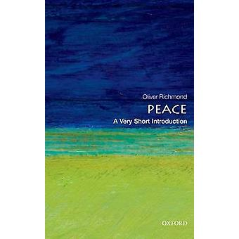 Peace - A Very Short Introduction by Oliver P. Richmond - 978019965600