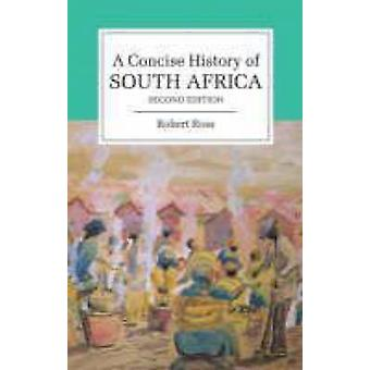 A Concise History of South Africa (2nd Revised edition) by Robert Ros