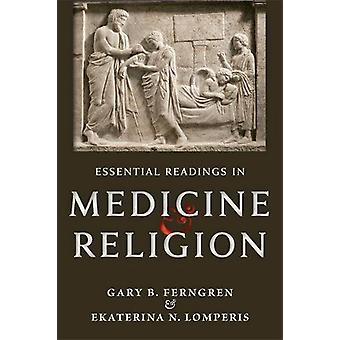 Essential Readings in Medicine and Religion by Gary B. Ferngren - 978