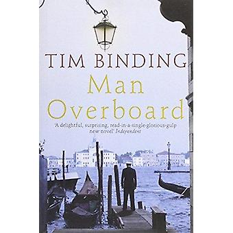 Man Overboard by Tim Binding - 9781447255963 Book