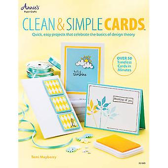 Clean & Simple Cards - Quick - Easy Projects That Celebrate the Basics