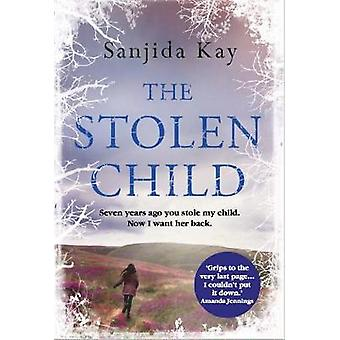 The Stolen Child by Sanjida Kay - 9781782396918 Book