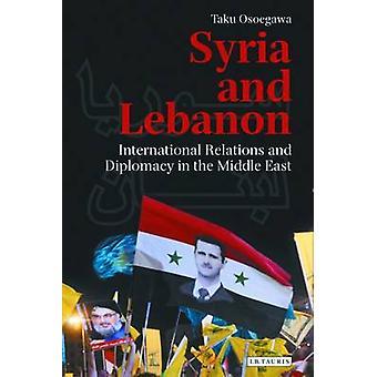 Syrië en Libanon - internationale betrekkingen en diplomatie in de Middl