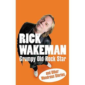 Velho rabugento Rock Star - e outras histórias maravilhosas por Rick Wakeman - 97