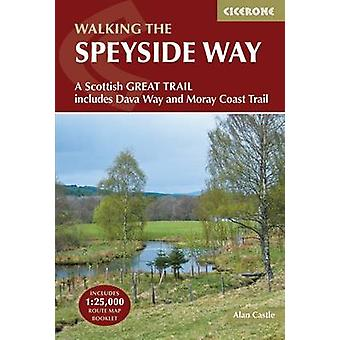 The Speyside Way - A Scottish Great Trail - Includes the Dava Way and