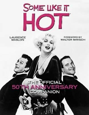 Some Like it Hot - The Official 50th Anniversary Companion by Laurence
