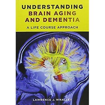 Opis starzenia się mózgu i demencji - podejście kurs życia przez prawo