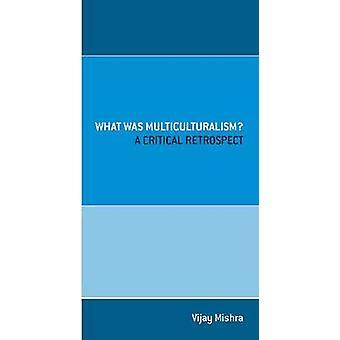 Vad var mångkultur? -En kritisk tillbakablick av Vijay Mishra - 9