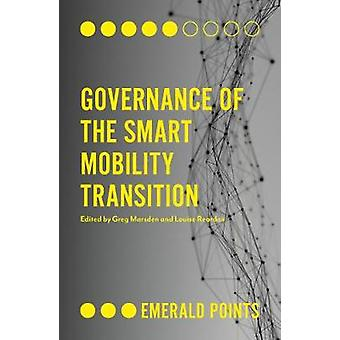 Governance of the Smart Mobility Transition by Greg Marsden - 9781787