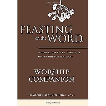 Festín del palabra culto compañero: liturgias para el año B volumen 1