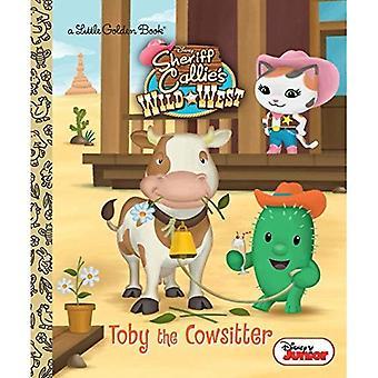 Toby le Cowsitter (Disney Junior: Ouest sauvage du shérif Callie) (petit livre d'or)