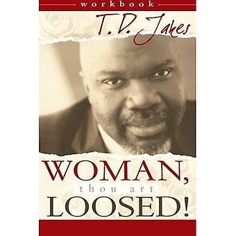 Woman Thou Art Loosed/Workbook