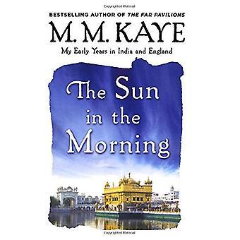 Solen i morgen: mine tidlige år i Indien og England (os)