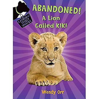 Aufgegeben! ein Löwe namens Kiki (Regenbogenstraße Shelter)