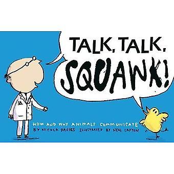 Praten, praten, Squawk!: hoe en waarom dieren communiceren