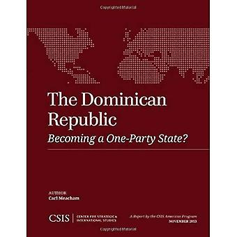 The Dominican Republic: Becoming a One-Party State? (CSIS Reports)