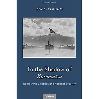 Im Schatten des Korematsu: demokratische Freiheiten und die nationale Sicherheit