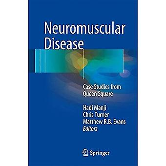 Neuromuscular Disease: Case Studies from Queen Square: 2017