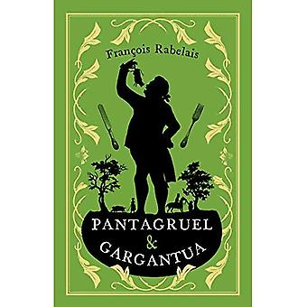 Pantagruel and Gargantua (Alma Classics Evergreens)