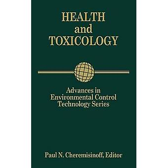 Advances in Environmental Control Technology Health and Toxicology by Cheremisinoff & Paul N.