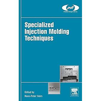 Specialized Injection Molding Techniques by Heim & HansPeter
