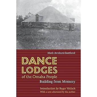 Dance Lodges of the Omaha People Building from Memory by AwakuniSwetland & Mark